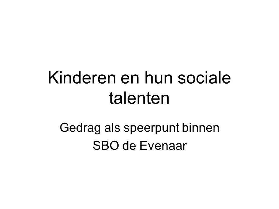 Kinderen en hun sociale talenten Gedrag als speerpunt binnen SBO de Evenaar