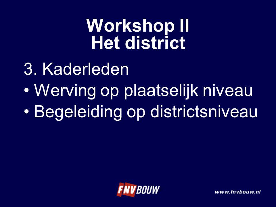 3. Kaderleden Werving op plaatselijk niveau Begeleiding op districtsniveau