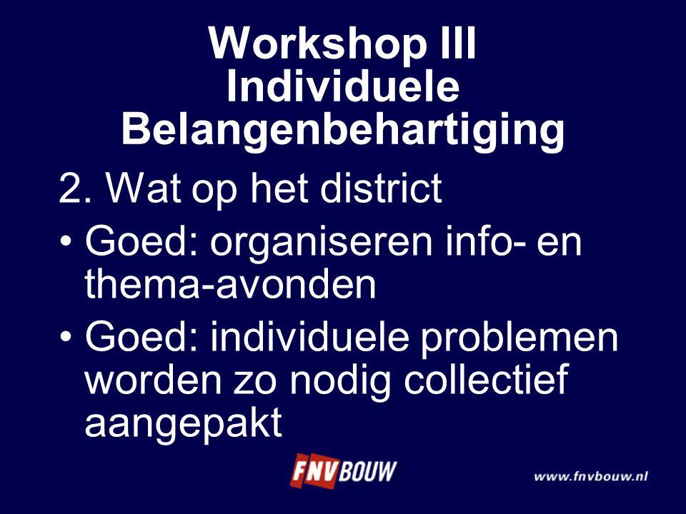 2. Wat op het district Goed: organiseren info- en thema-avonden Goed: individuele problemen worden zo nodig collectief aangepakt