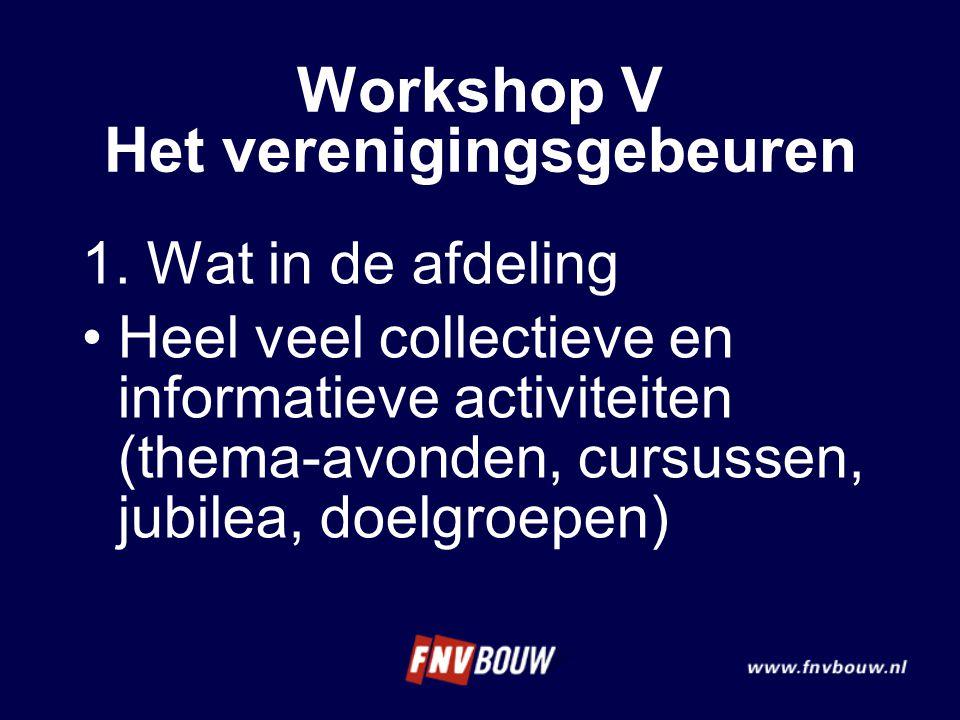 Workshop V Het verenigingsgebeuren 1.