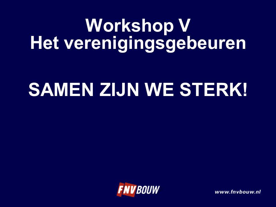 SAMEN ZIJN WE STERK! Workshop V Het verenigingsgebeuren