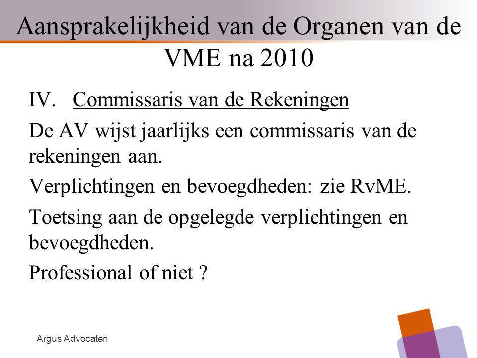 Argus Advocaten IV. Commissaris van de Rekeningen De AV wijst jaarlijks een commissaris van de rekeningen aan. Verplichtingen en bevoegdheden: zie RvM