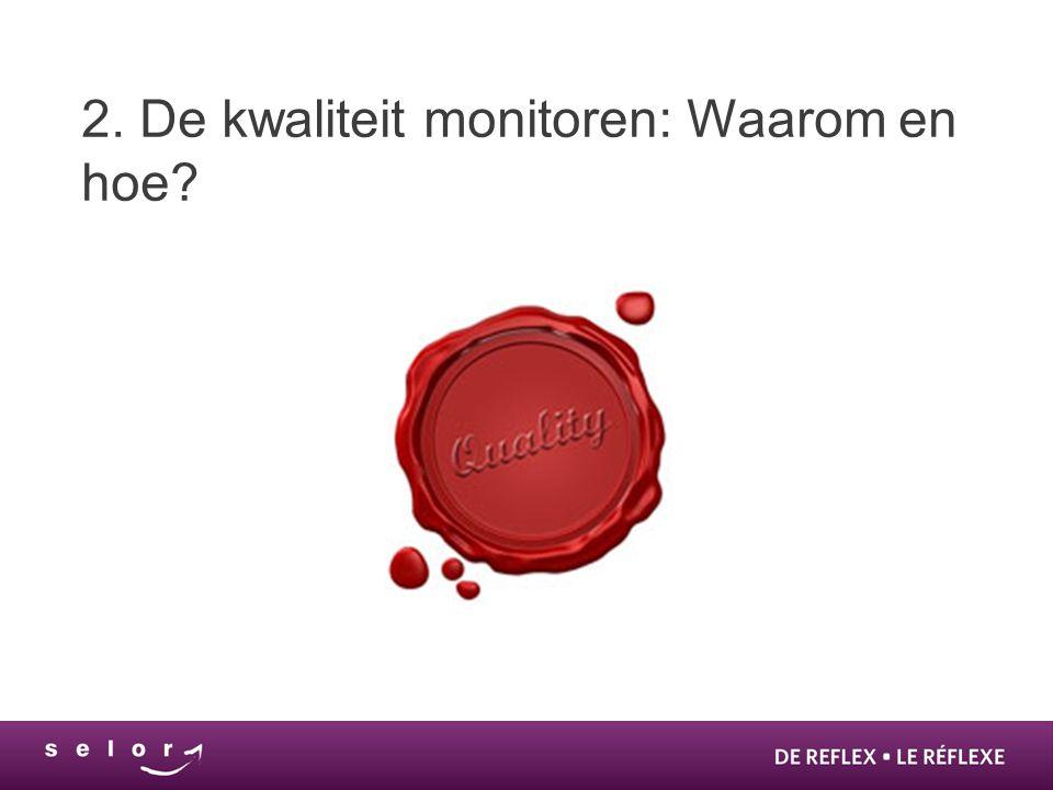 2. De kwaliteit monitoren: Waarom en hoe