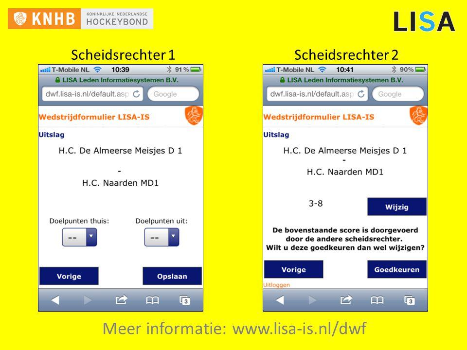 Meer informatie: www.lisa-is.nl/dwf Scheidsrechter 1 Scheidsrechter 2
