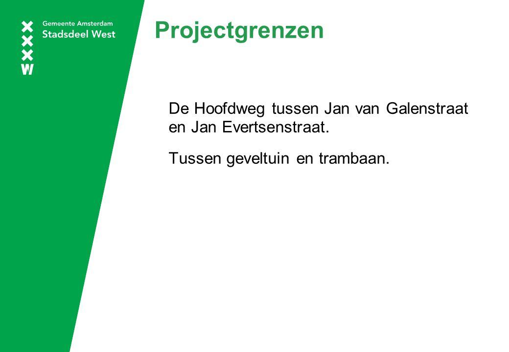 Projectgrenzen De Hoofdweg tussen Jan van Galenstraat en Jan Evertsenstraat. Tussen geveltuin en trambaan.