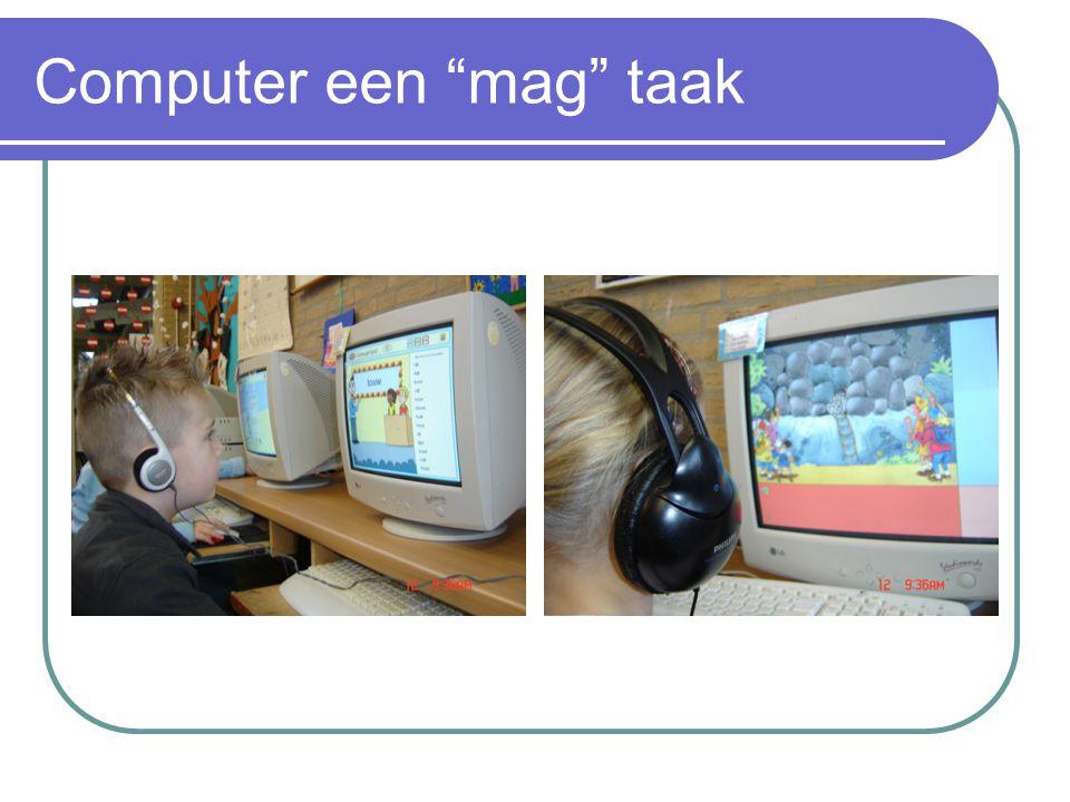 """Computer een """"mag"""" taak"""