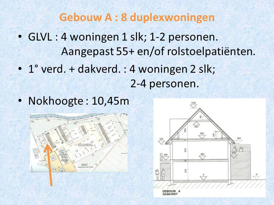 Gebouw A : 8 duplexwoningen GLVL : 4 woningen 1 slk; 1-2 personen.