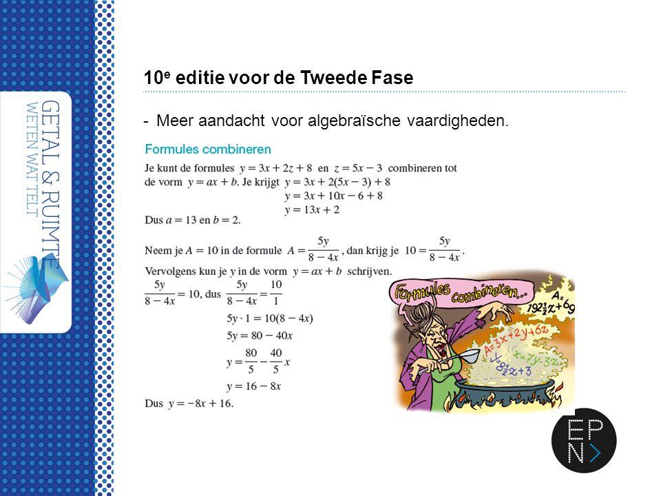10 e editie voor de Tweede Fase -Meer aandacht voor algebraïsche vaardigheden.