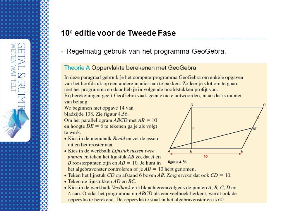 10 e editie voor de Tweede Fase -Regelmatig gebruik van het programma GeoGebra.