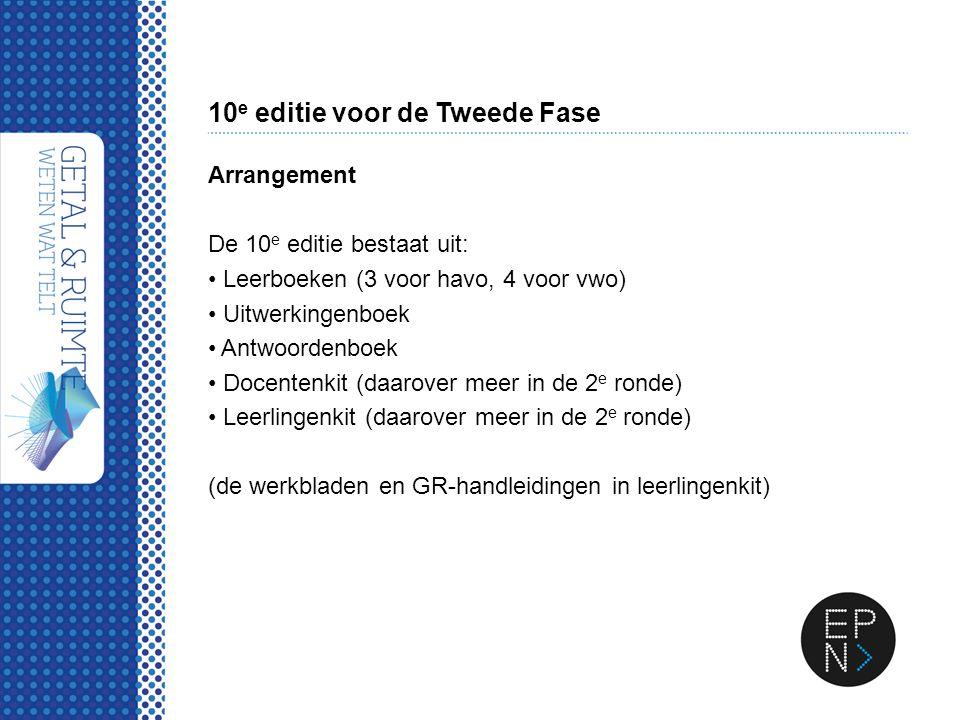 10 e editie voor de Tweede Fase Arrangement De 10 e editie bestaat uit: Leerboeken (3 voor havo, 4 voor vwo) Uitwerkingenboek Antwoordenboek Docentenk