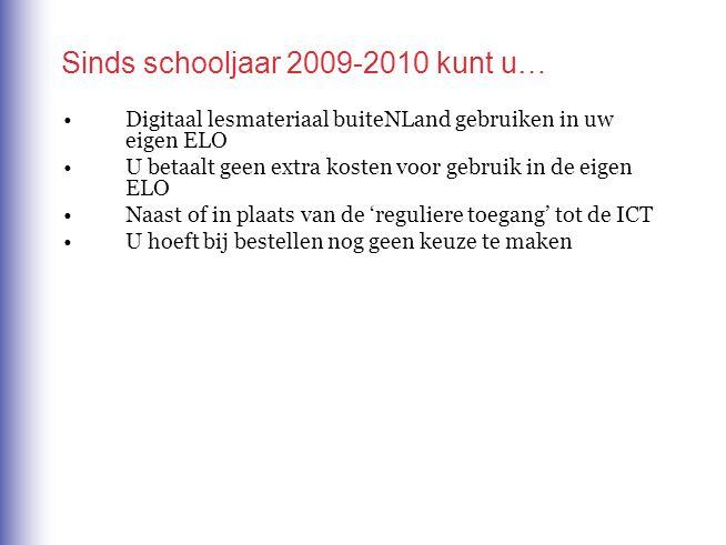 Sinds schooljaar 2009-2010 kunt u… Digitaal lesmateriaal buiteNLand gebruiken in uw eigen ELO U betaalt geen extra kosten voor gebruik in de eigen ELO Naast of in plaats van de 'reguliere toegang' tot de ICT U hoeft bij bestellen nog geen keuze te maken