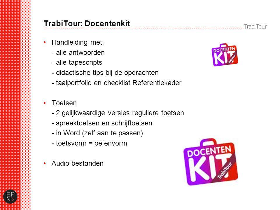 TrabiTour: Docentenkit Handleiding met: - alle antwoorden - alle tapescripts - didactische tips bij de opdrachten - taalportfolio en checklist Referen