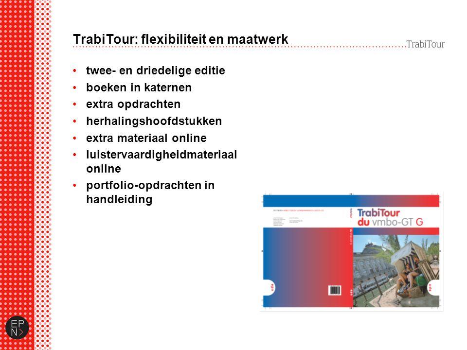 TrabiTour: flexibiliteit en maatwerk twee- en driedelige editie boeken in katernen extra opdrachten herhalingshoofdstukken extra materiaal online luis