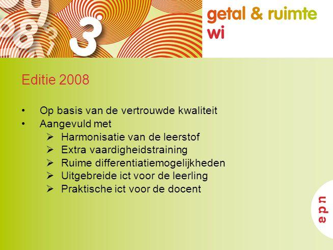 Editie 2008 Op basis van de vertrouwde kwaliteit Aangevuld met  Harmonisatie van de leerstof  Extra vaardigheidstraining  Ruime differentiatiemogel