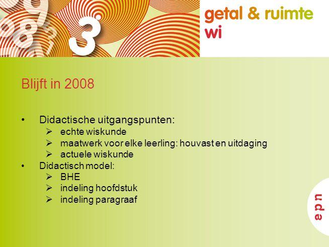 Veranderingen editie 2008 1 Harmonisatie van de inhoud van leerjaar 1 en 2 –Onderwerpen parallel –Overstap tussen niveaus gewaarborgd Reken- en wiskundige vaardigheden –Tussen de hoofdstukken –Ook rekenvaardigheden
