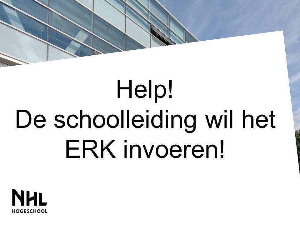 Help! De schoolleiding wil het ERK invoeren!