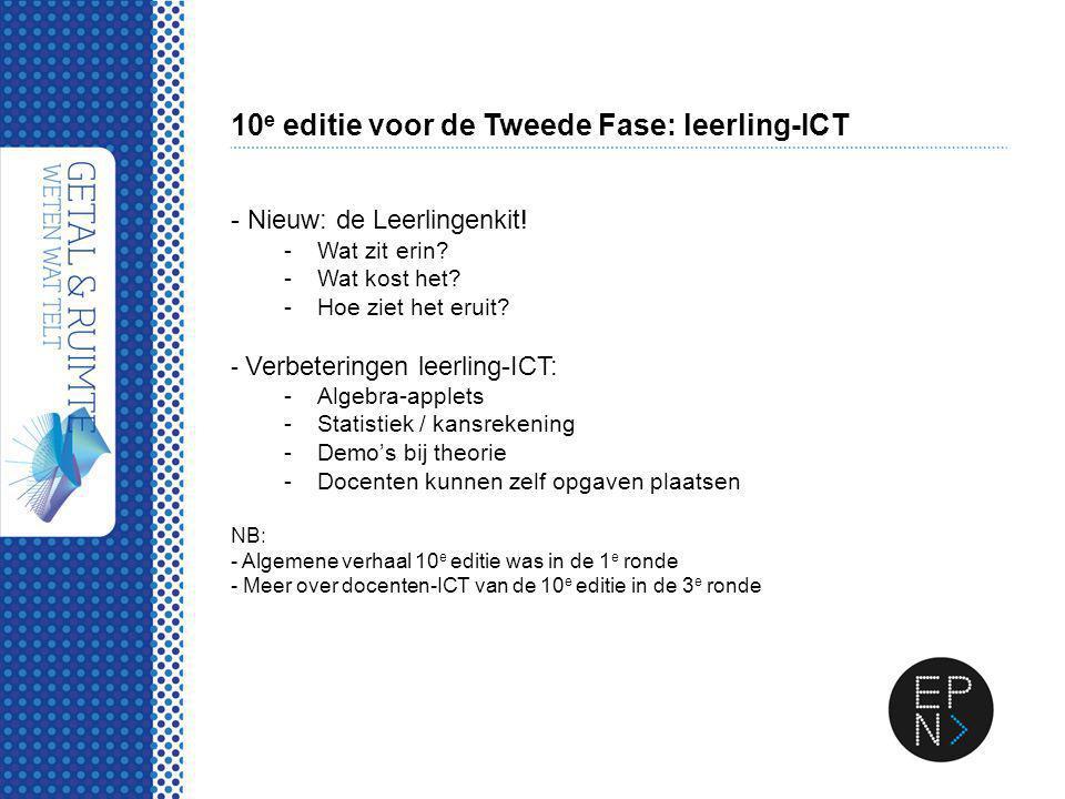 10 e editie voor de Tweede Fase: leerling-ICT - Nieuw: de Leerlingenkit! -Wat zit erin? -Wat kost het? -Hoe ziet het eruit? - Verbeteringen leerling-I