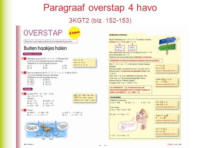 Paragraaf overstap 4 havo 3KGT2 (blz. 152-153)