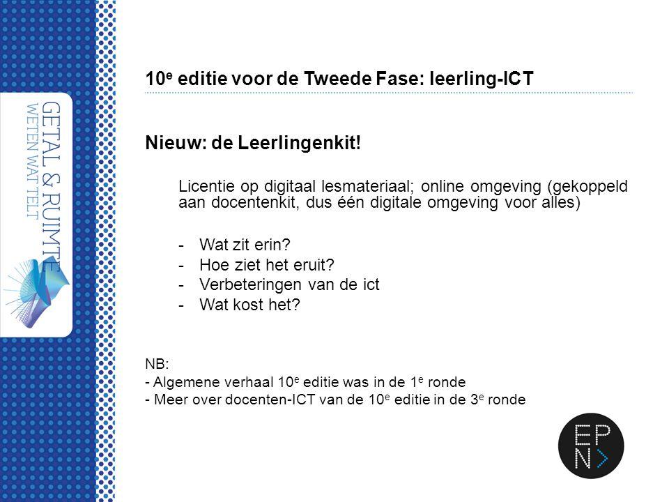 10 e editie voor de Tweede Fase: leerling-ICT Nieuw: de Leerlingenkit! Licentie op digitaal lesmateriaal; online omgeving (gekoppeld aan docentenkit,