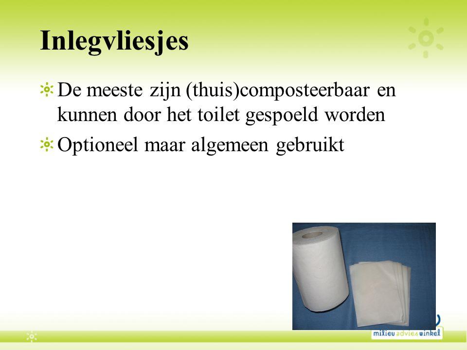 Inlegvliesjes De meeste zijn (thuis)composteerbaar en kunnen door het toilet gespoeld worden Optioneel maar algemeen gebruikt