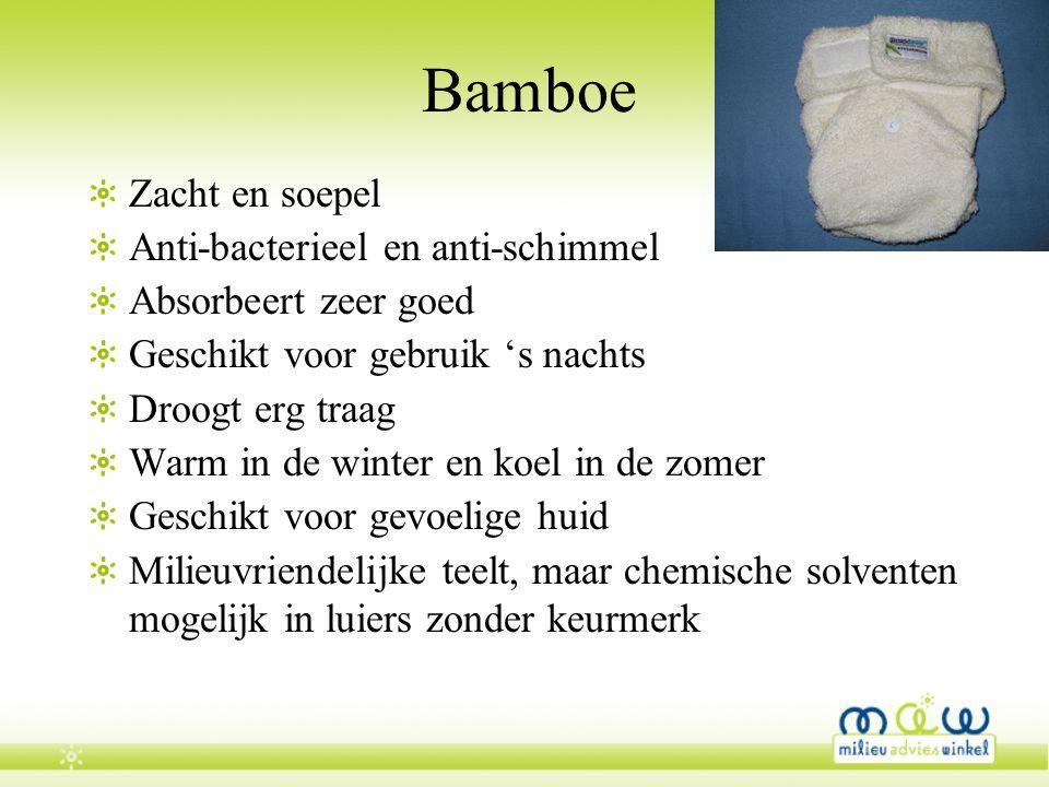 Bamboe Zacht en soepel Anti-bacterieel en anti-schimmel Absorbeert zeer goed Geschikt voor gebruik 's nachts Droogt erg traag Warm in de winter en koe