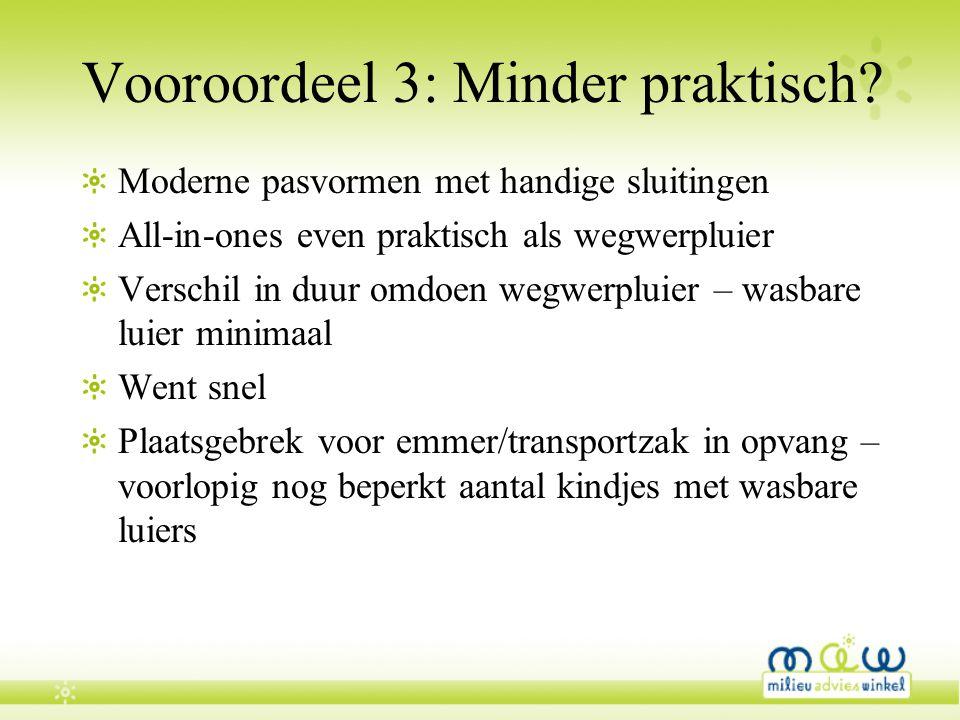Vooroordeel 3: Minder praktisch? Moderne pasvormen met handige sluitingen All-in-ones even praktisch als wegwerpluier Verschil in duur omdoen wegwerpl