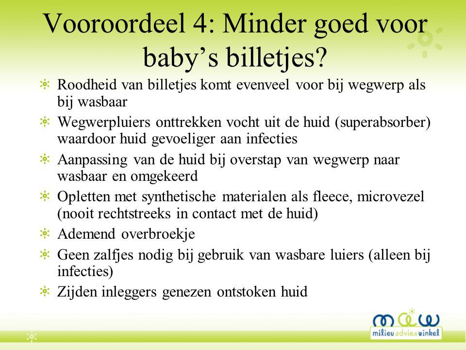 Vooroordeel 4: Minder goed voor baby's billetjes? Roodheid van billetjes komt evenveel voor bij wegwerp als bij wasbaar Wegwerpluiers onttrekken vocht