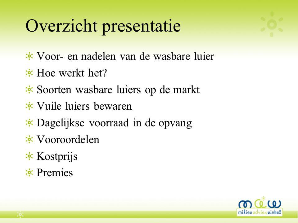 Overzicht presentatie Voor- en nadelen van de wasbare luier Hoe werkt het? Soorten wasbare luiers op de markt Vuile luiers bewaren Dagelijkse voorraad