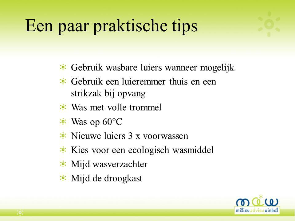 Een paar praktische tips Gebruik wasbare luiers wanneer mogelijk Gebruik een luieremmer thuis en een strikzak bij opvang Was met volle trommel Was op