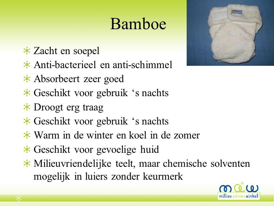 Bamboe Zacht en soepel Anti-bacterieel en anti-schimmel Absorbeert zeer goed Geschikt voor gebruik 's nachts Droogt erg traag Geschikt voor gebruik 's