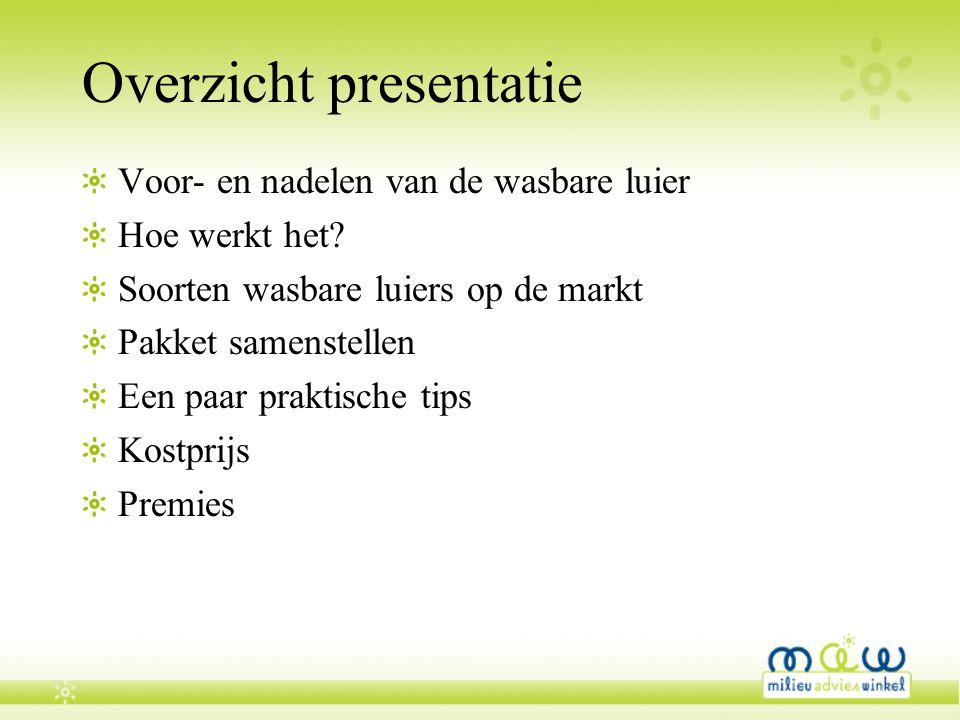 Overzicht presentatie Voor- en nadelen van de wasbare luier Hoe werkt het? Soorten wasbare luiers op de markt Pakket samenstellen Een paar praktische