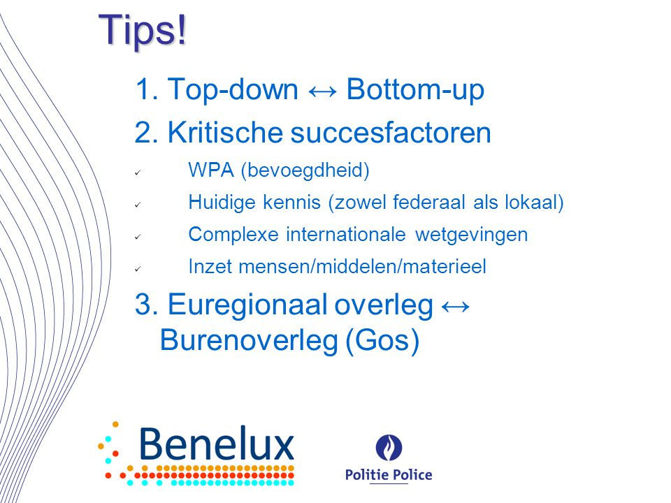 Tips. 1. Top-down ↔ Bottom-up 2.