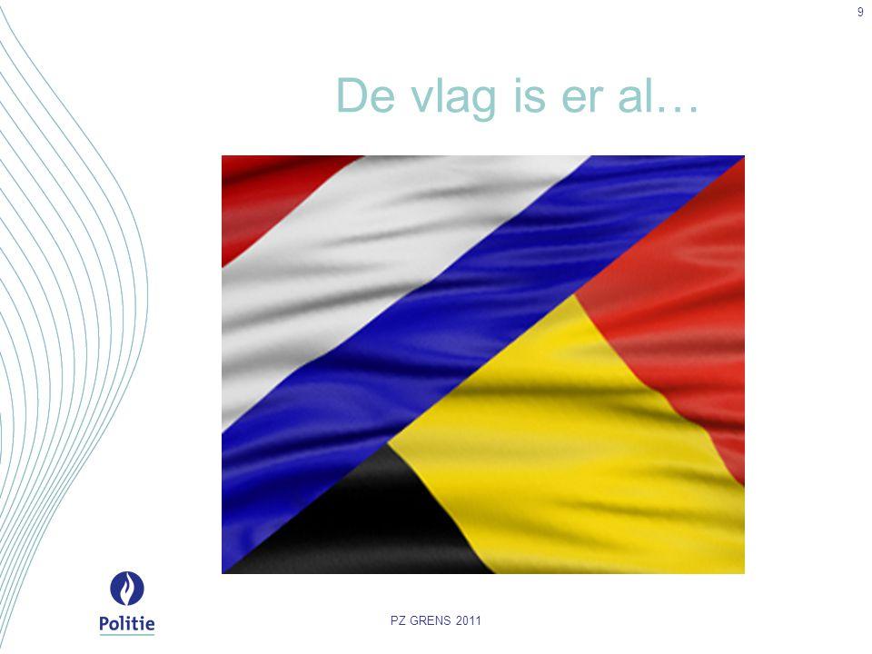De vlag is er al… PZ GRENS 2011 9