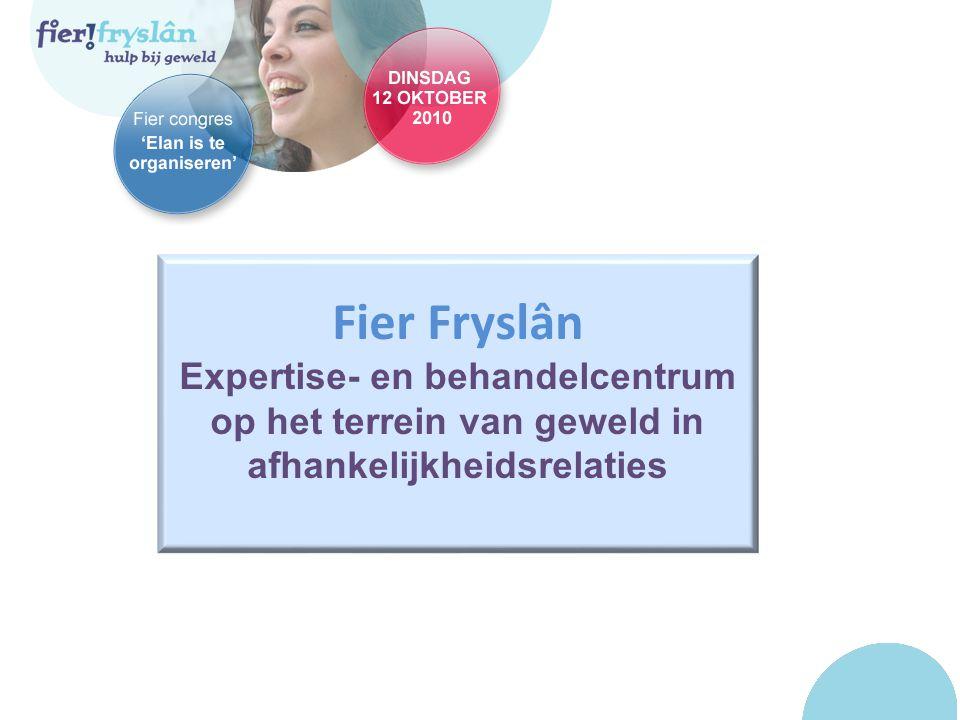 Fier Fryslân Expertise- en behandelcentrum op het terrein van geweld in afhankelijkheidsrelaties