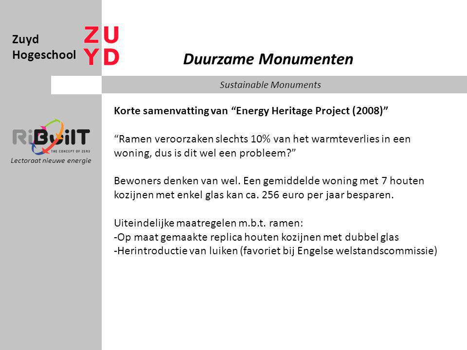 Zuyd Hogeschool Lectoraat nieuwe energie Duurzame Monumenten Sustainable Monuments Korte samenvatting van Energy Heritage Project (2008) Slimme monitoring en weergave van energieverbruik draagt bij aan de mindset van bewoners.