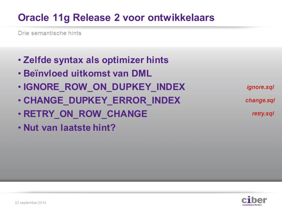 Oracle 11g Release 2 voor ontwikkelaars Eerst Online Application Upgrade Daarna Edition Based Redefinition Edities 22 september 2014 ebr1.sql ebr2.sql ebr3.sql