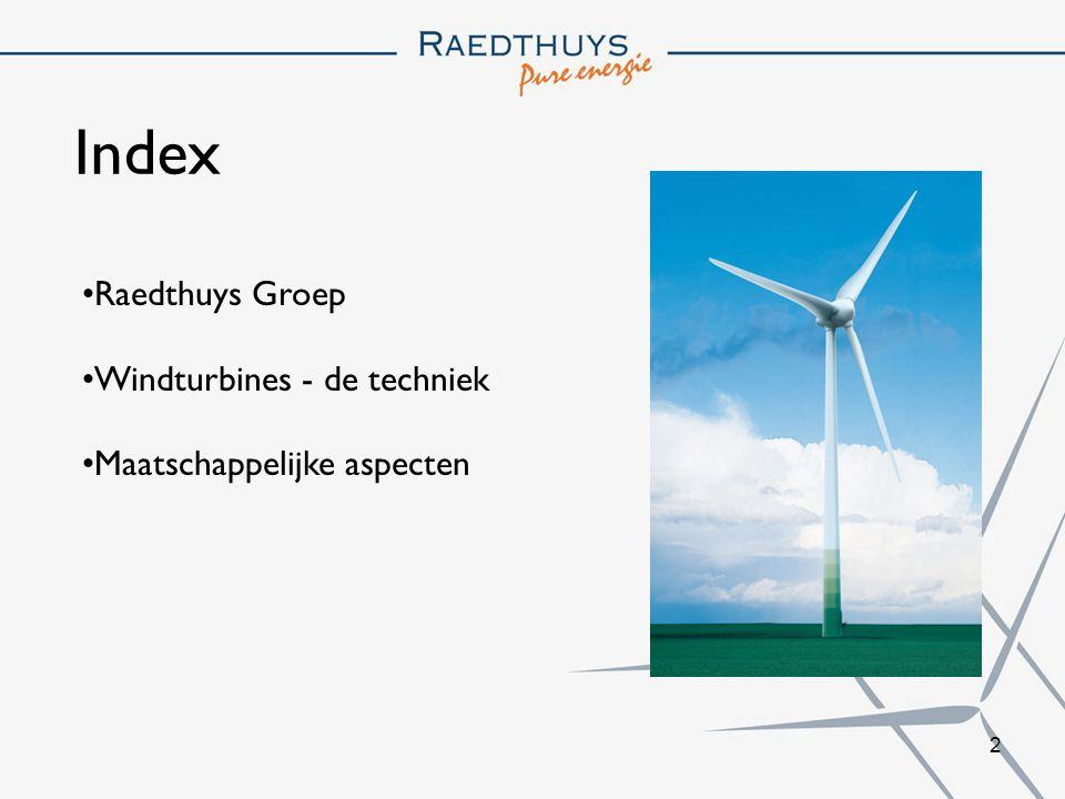 2 Index Raedthuys Groep Windturbines - de techniek Maatschappelijke aspecten