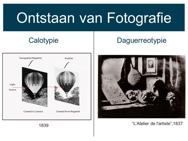 Ontstaan van Fotografie CalotypieDaguerreotypie Door negatief: Meerdere afdrukken Één afdruk 10-15 minuten1-2 minuten