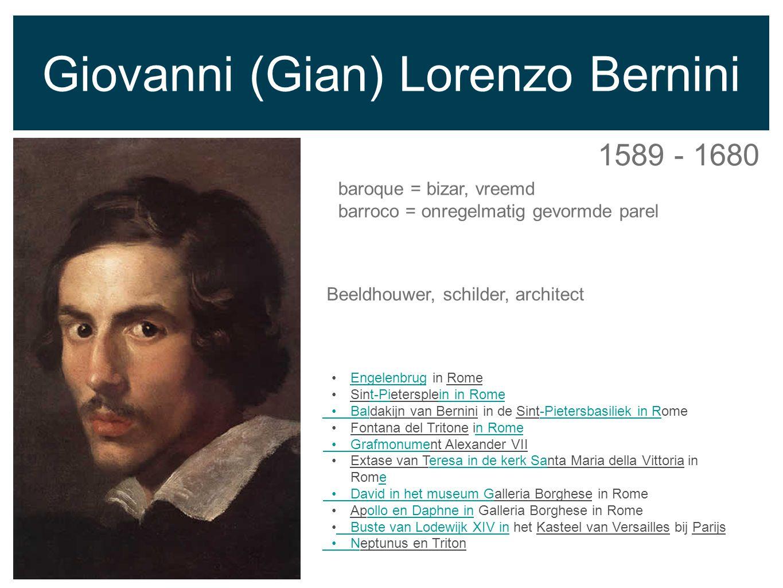 Giovanni (Gian) Lorenzo Bernini 1589 - 1680 baroque = bizar, vreemd barroco = onregelmatig gevormde parel Engelenbrug in RomeEngelenbrug Sint-Pietersp
