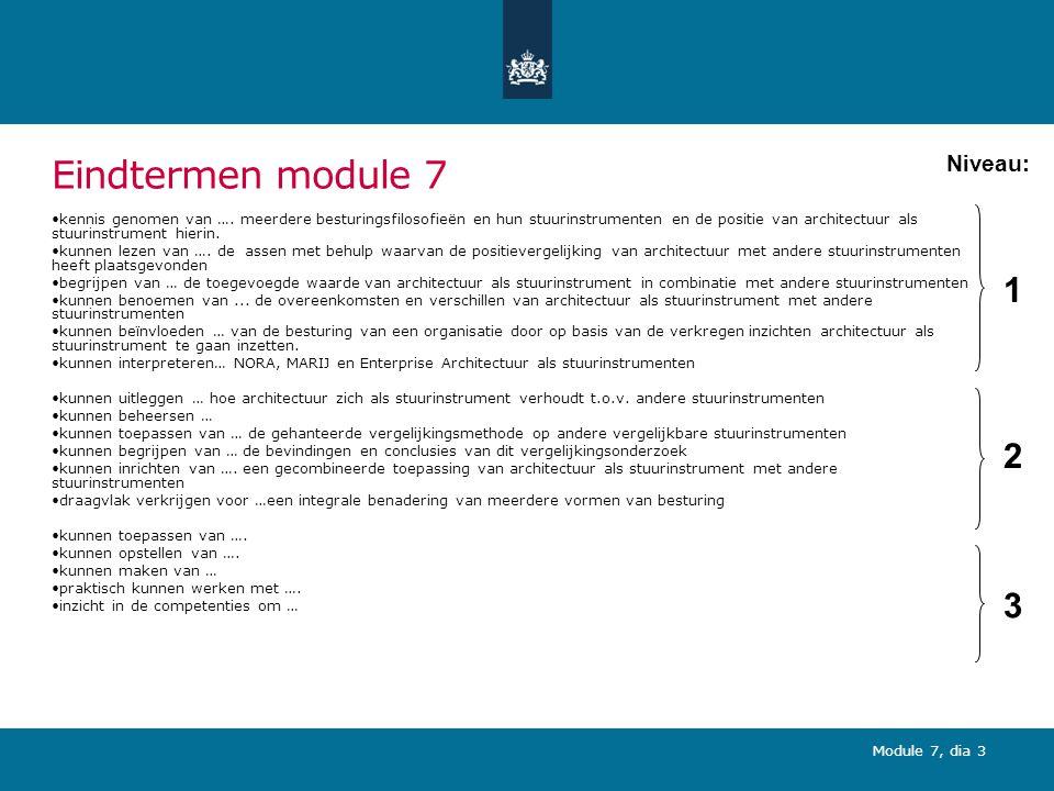 Module 7, dia 4 Onderdelen module 7 (leerdoelniveau 1,2; 2 uur) 1.Stromingen in besturingsfilosofieën en stuurinstrumenten 2.EA vergeleken met andere stuurinstrumenten 3.Bevindingen en conclusies 4.Wat ga ik vanmiddag hier mee doen?