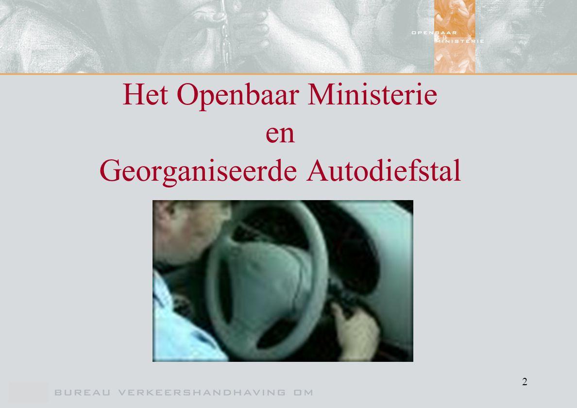 2 Het Openbaar Ministerie en Georganiseerde Autodiefstal