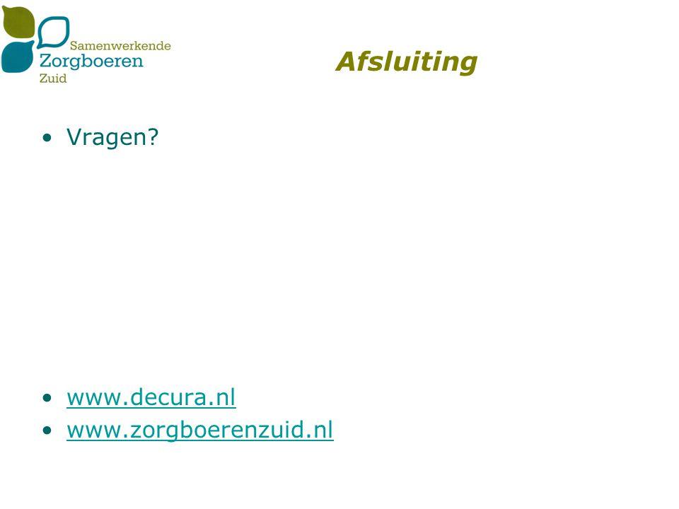 Afsluiting Vragen www.decura.nl www.zorgboerenzuid.nl
