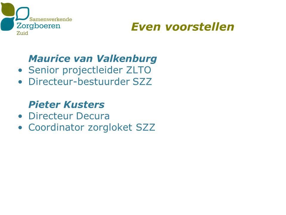 SZZ –Filmpje –Doorstart 2012; 100 zorgboerderijen –Gezamenlijke administratie, inkoop en beleid –Administratieve inrichting –Deskundigheidsbevordering