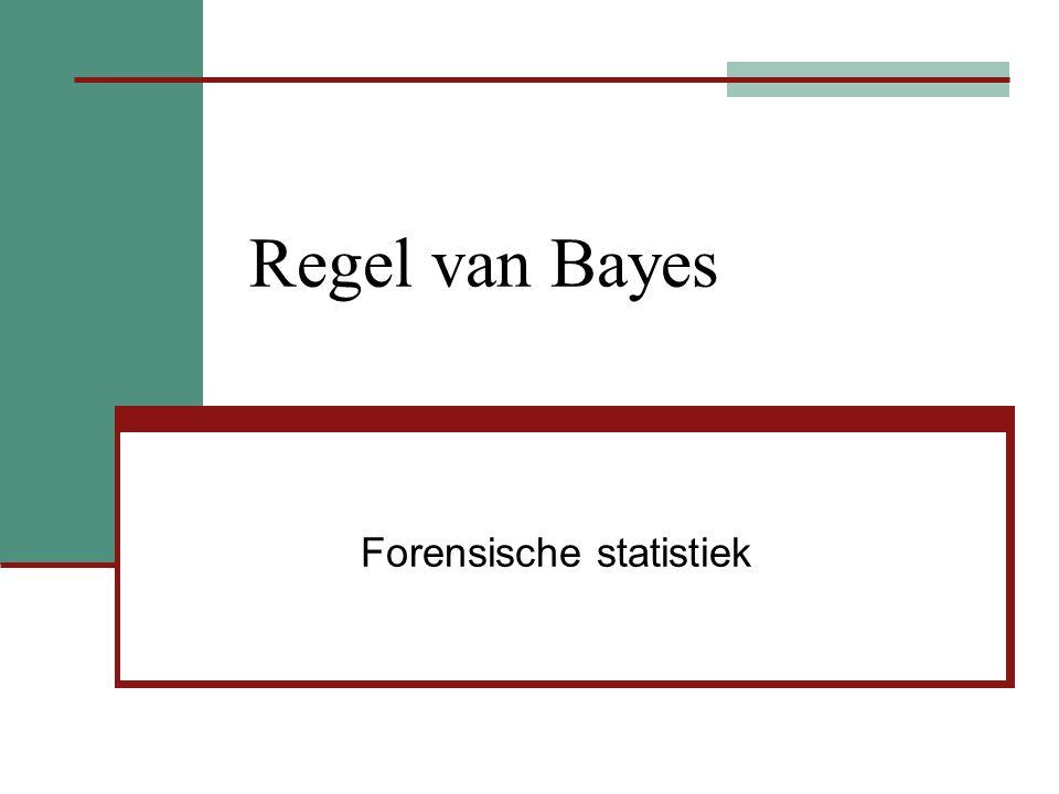 Regel van Bayes Forensische statistiek