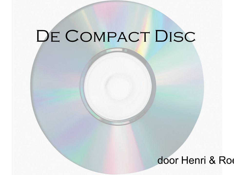 Inhoudsopgave -Wat is een compact disc.-Het ontstaan van de compact disc.