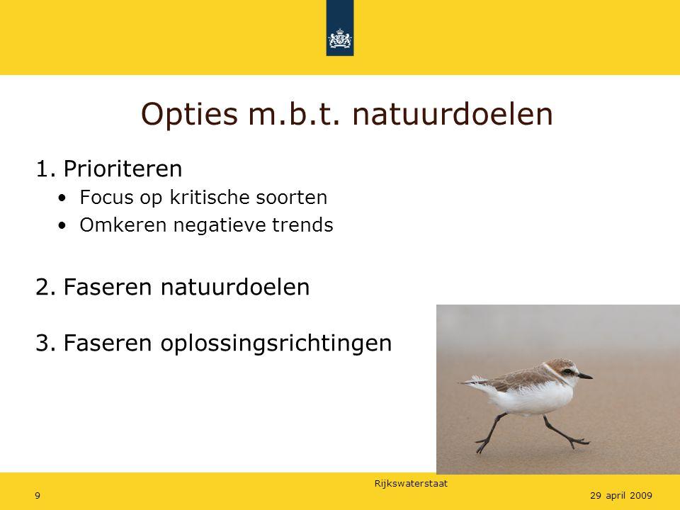 Rijkswaterstaat 1029 april 2009 Faseren natuurdoelen -> 2e beheerplan.