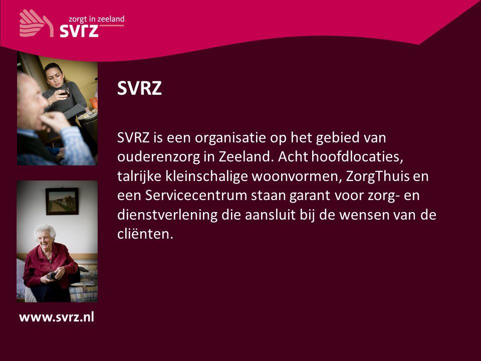 SVRZ SVRZ is een organisatie op het gebied van ouderenzorg in Zeeland. Acht hoofdlocaties, talrijke kleinschalige woonvormen, ZorgThuis en een Service