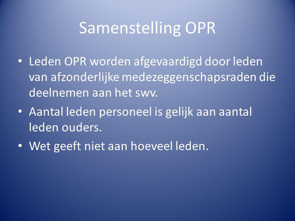 Samenstelling OPR Leden OPR worden afgevaardigd door leden van afzonderlijke medezeggenschapsraden die deelnemen aan het swv. Aantal leden personeel i