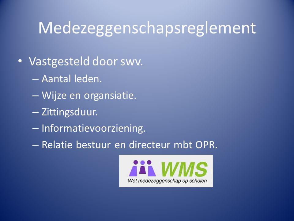 Medezeggenschapsreglement Vastgesteld door swv. – Aantal leden. – Wijze en organsiatie. – Zittingsduur. – Informatievoorziening. – Relatie bestuur en