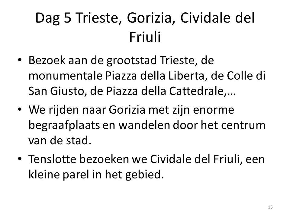 Dag 5 Trieste, Gorizia, Cividale del Friuli Bezoek aan de grootstad Trieste, de monumentale Piazza della Liberta, de Colle di San Giusto, de Piazza de